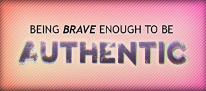 being-brave-enough-to-be-authentic-featured-image